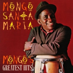 Mongo Santamaria - Greatest Hits