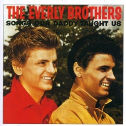 Everly Brothers - Songs Our Daddy Taught Us