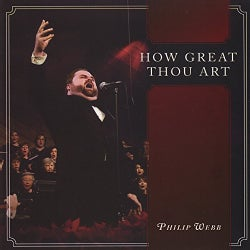 PHILIP WEBB - HOW GREAT THOU ART