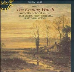 Holst Singers - Holst: Choral music: The Evening Watch