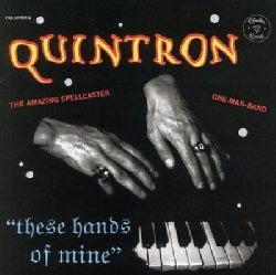 Quintron - These Hands of Mine