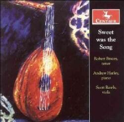 Robert Bracey - Sweet Was the Song