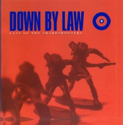 Down By Law - Last of the Sharpshooters