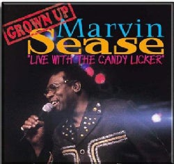 Marvin Sease - Live with the Candy Licker