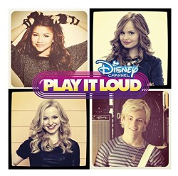 DISNEY CHANNEL PLAY IT LOUD - DISNEY CHANNEL PLAY IT LOUD