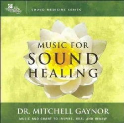 Mitchell M.D. Gaynor - Music for Sound Healing