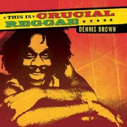 Dennis Brown - Crucial Reggae: Dennis Brown