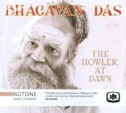 Bhagavan Das - The Howler at Dawn