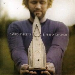 David Phelps - Life Is A Church