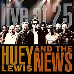 Huey & The News Lewis - Live At 25