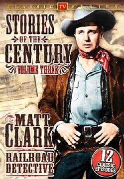 Stories of the Century Vol. 3: Matt Clark Railroad Detective (DVD)