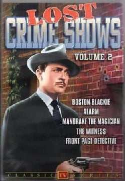 Lost Crime Shows: Vol. 2 (Boston Blackie/Alarm/Mandrake The Magician/The Witness/Front Page Detective) (DVD)