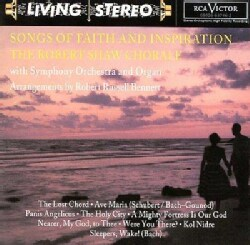 Robert Chorale Shaw - Songs of Faith and Inspiration