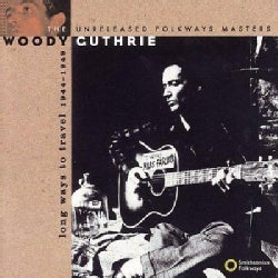 Woody Guthrie - Long Ways to Travel