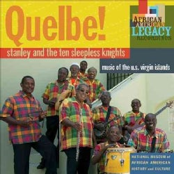 Stanley And The Ten Sleepless Knights - Quelbe! Music of The U.S. Virgin Islands