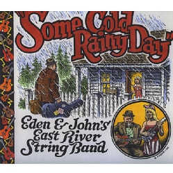 Eden & John's East River String Band - Some Cold Rainy Day