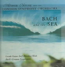 London Symphony Orchestra - Bach And The Sea