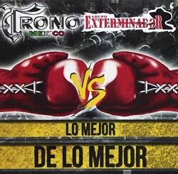 El Trono De Mexico - Lo Mejor De Le Mejor