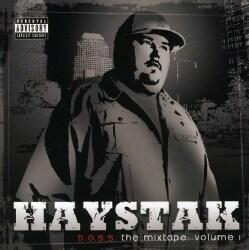 Haystak - B.O.S.S. Mixtape: Vol. 1 (Parental Advisory)