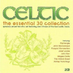 Various - Celtic: The Essential 30 Collection