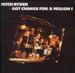 Mitch Ryder - Got Change for A Million