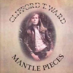 Clifford T. Ward - Mantle Pieces