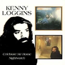 Kenny Loggins - Celebrate Me Home/Nightwatch