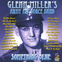 Glenn Miller - Something Blue