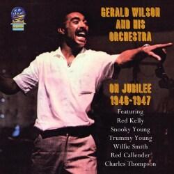 Gerald Orchestra Wilson - On Jubilee 1946-1947