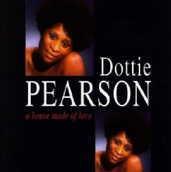 Dottie Pearson - A House Made of Love