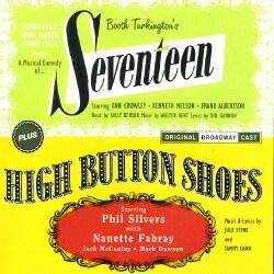 Original Broadway Cast - Seventeen/High Button Shoes