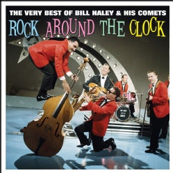 BILL & HIS COMETS HALEY - ROCK AROUND THE CLOCK VERY BEST OF