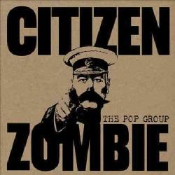 Pop Group - Citizen Zombie