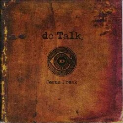 Dc Talk - Jesus Freak