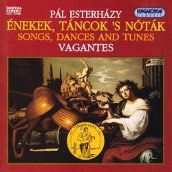 PAL ESTERHAZY - SONGS DANCES & TUNES