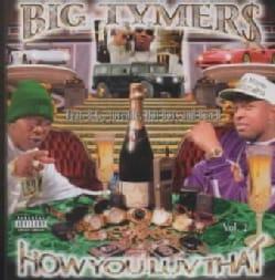 Big Tymers - How You Luv That Vol. 02 (Parental Advisory)