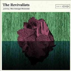 Revivalists - Men Amongst Mountains