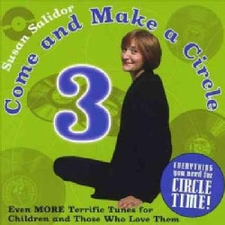 Susan Salidor - Come and Make a Circle 3: Even More Terrific Tunes for Children and Those Who Love Them