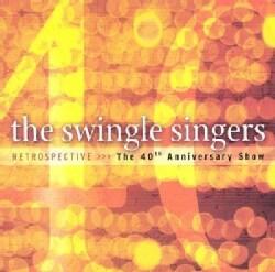 Swingle Singers - Retrospective: The 40th Anniversary Show