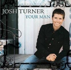 Josh Turner - Your Man