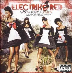 Electrik Red - How To Be A Lady: Volume 1 (Parental Advisory)
