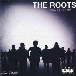 Roots - How I Got Over (Parental Advisory)