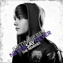 Justin Bieber - Never Say Never: The Remixes