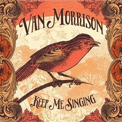 Van Morrison - Keep Me Singing