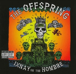 Offspring - Ixnay On The Hombre (Parental Advisory)