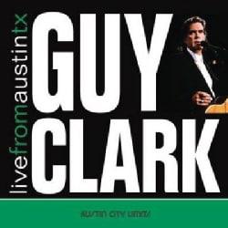 Guy Clark - Guy Clark: Live from Austin Texas
