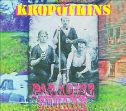 Kropotkins - Paradise Square