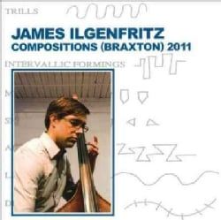 James Ilgenfritz - Compositions (Braxton) 2011