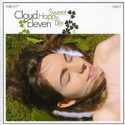 CLOUD ELEVEN - SWEET HAPPY LIFE