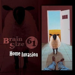 BRAIN SIZE 61 - HOME INVASION